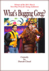 Whats Bugging Greg?