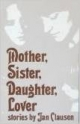 Mother, sister, daughter, lover: Stories