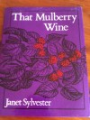 Sylvester, Mulberry Wine book